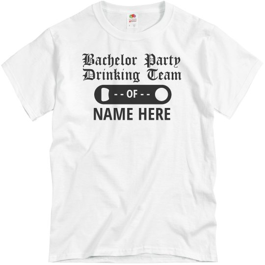 Personalized Bachelor Party Drinking Team