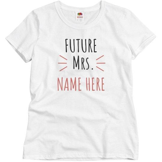 Personalized Future Mrs. Name Here Tee