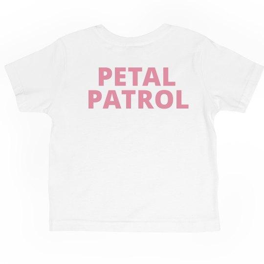 PETAL PATROL Toddler T-Shirt