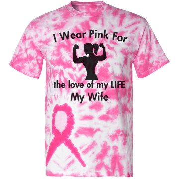 Pink for my Wife Tie-Dye T-Shirt