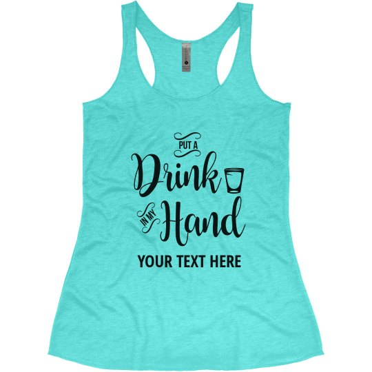 Put a Drink in My Hand Bachelorette Tank Top
