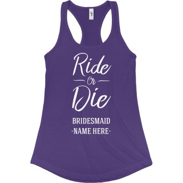 Ride Or Die For The Bride