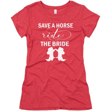 Save a Horse Ride the Bride