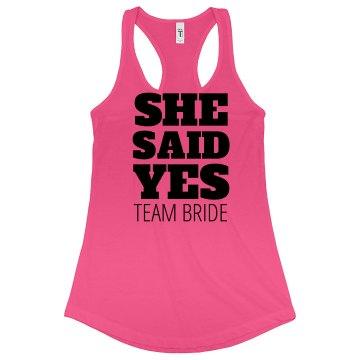 She Said Yes Team Bride