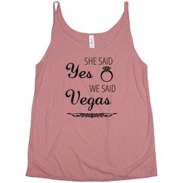 She Said Yes We Said Vegas