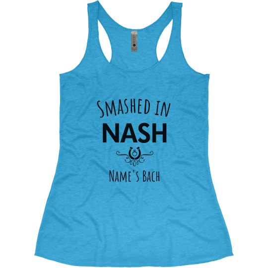Smashed in Nash Bach