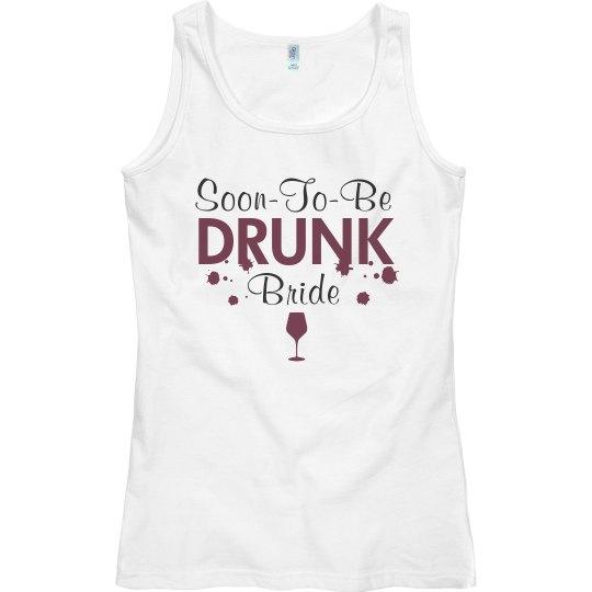 Soon to Be Drunk Bride