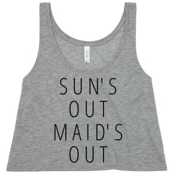 Sun's Out Maid's Out