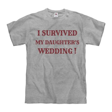 Survived my Daughter's Wedding