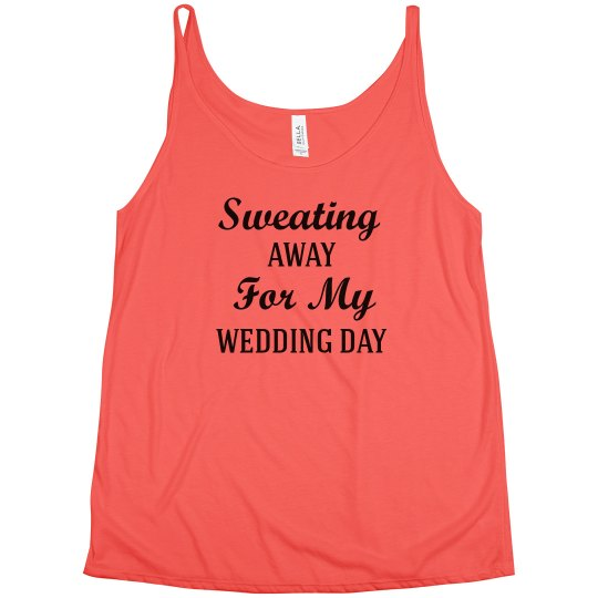 Sweating Away for My Wedding Day