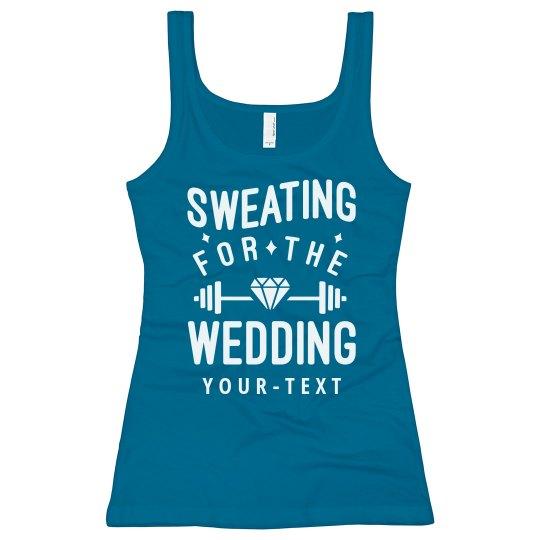 Sweating for the Wedding Custom Tank