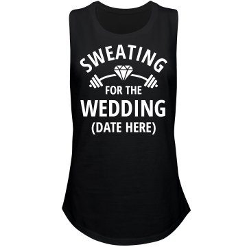 Sweating For Wedding Custom Fitness Tank