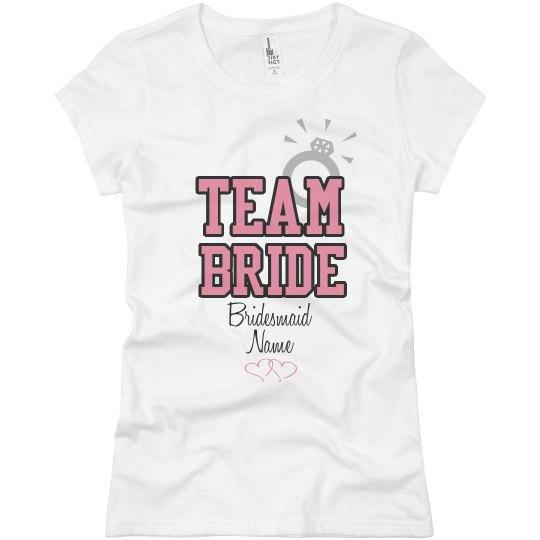Team Bride Custom Name Bridesmaid