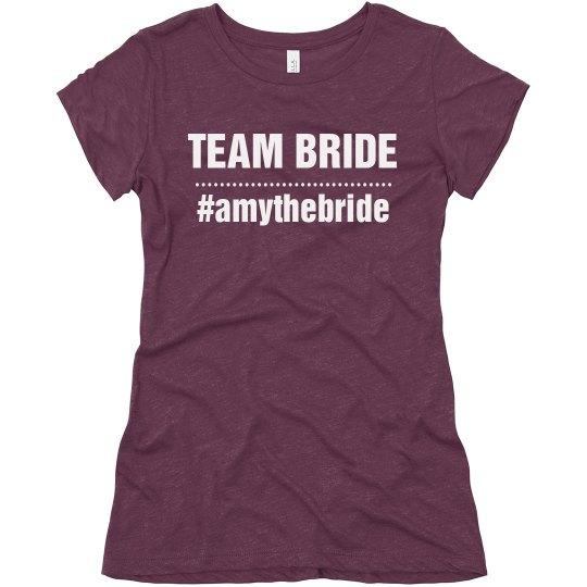 Team Bride Hash Tag