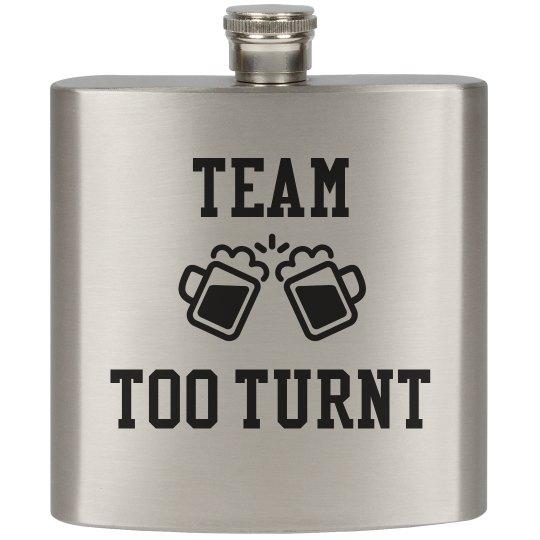 Team Too Turnt Flask