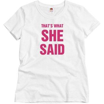 That's What She Said Bachelorette Tshirt