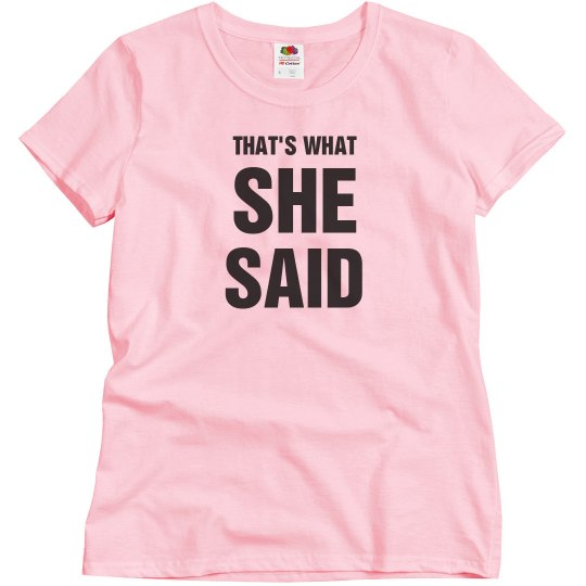 That's What She Said Bachelorette Tshirt