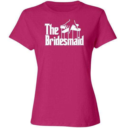The Bridesmaid shirt