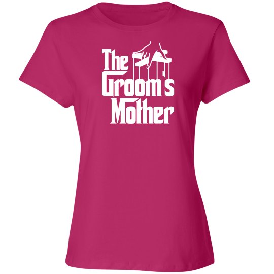 The grooms mother shirt