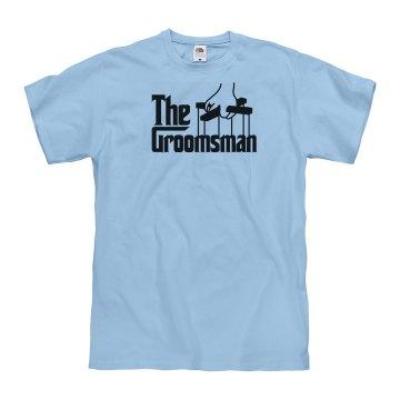 The Groomsman Tshirt