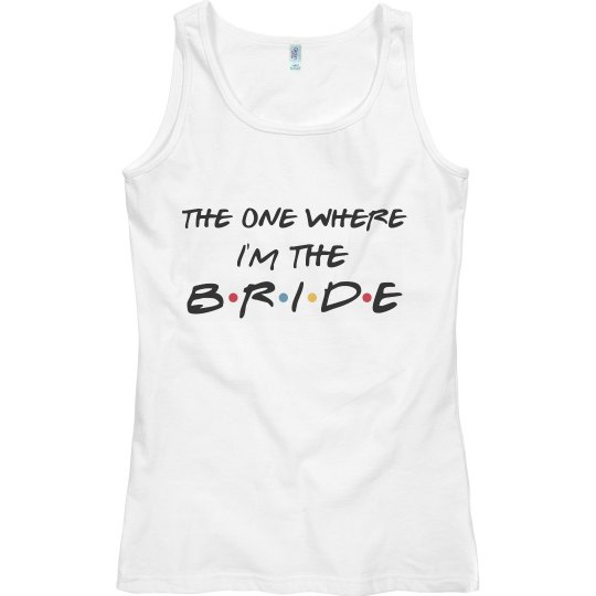 The One Where I'm The Bride