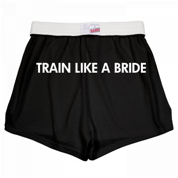 Train Like A Bride Shorts