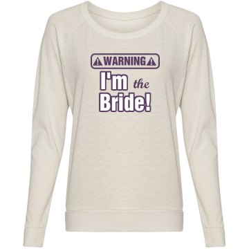 Warning I'm The Bride