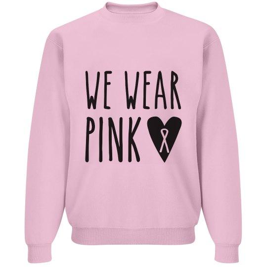 We Wear Pink Sweatshirt