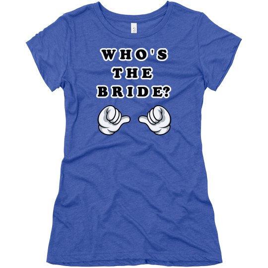 Who's the Bride Tee