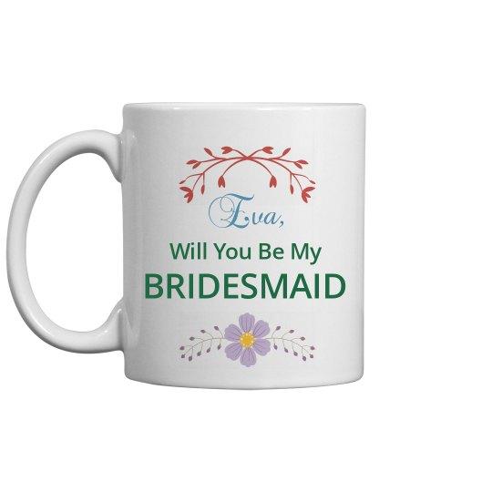 Will You Be My Bridesmaid Proposal Mug