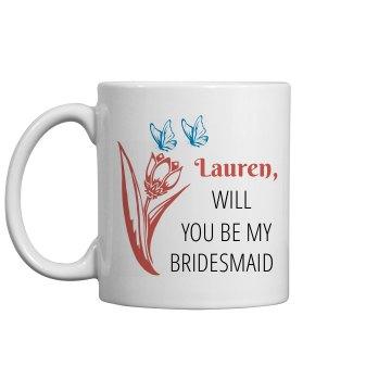 Will You Be My Bridesmaid Proposal Mugs