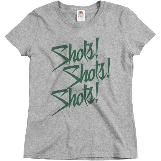 Women's Shots Shots Shots T-shirt