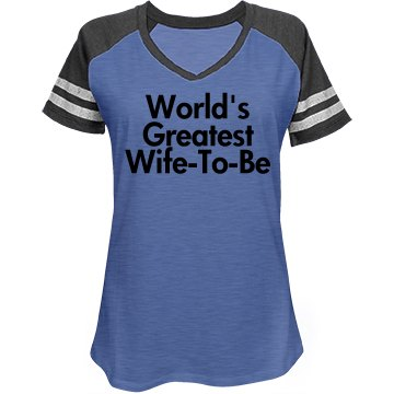 World's Greatest Wife-To-Be T-sh