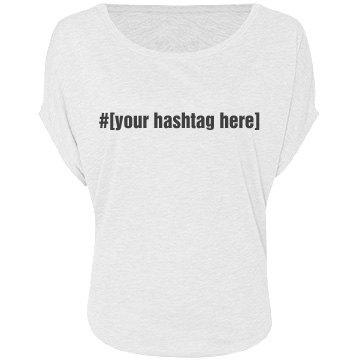 Your Custom Hashtag