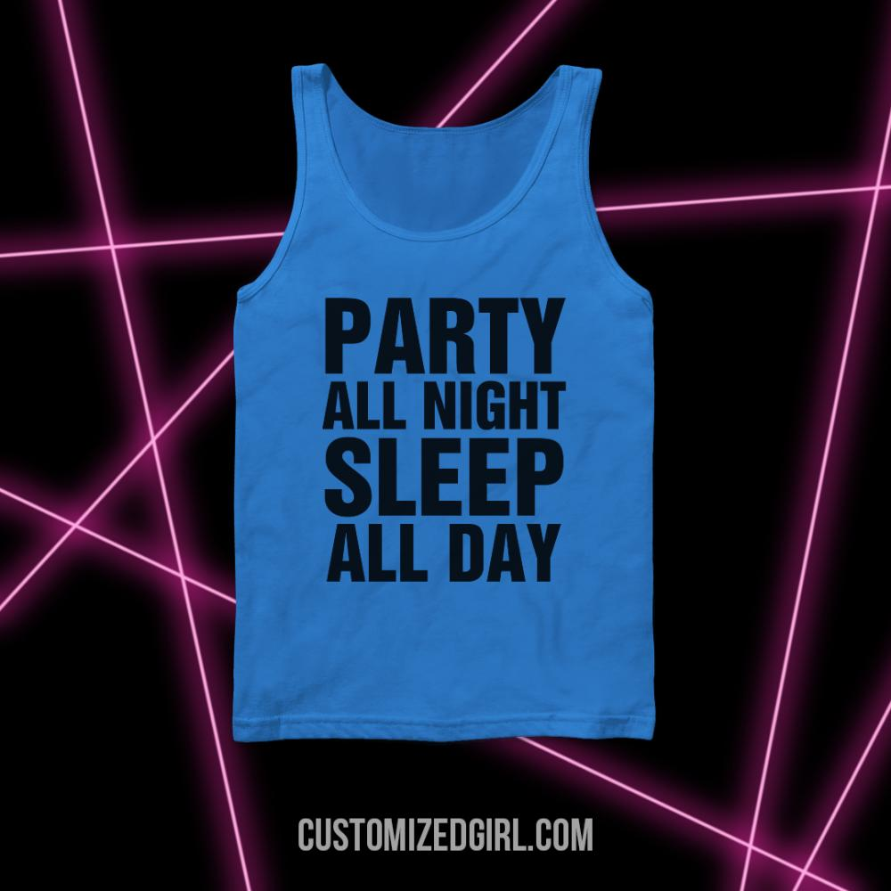 Party All Night Sleep All Day