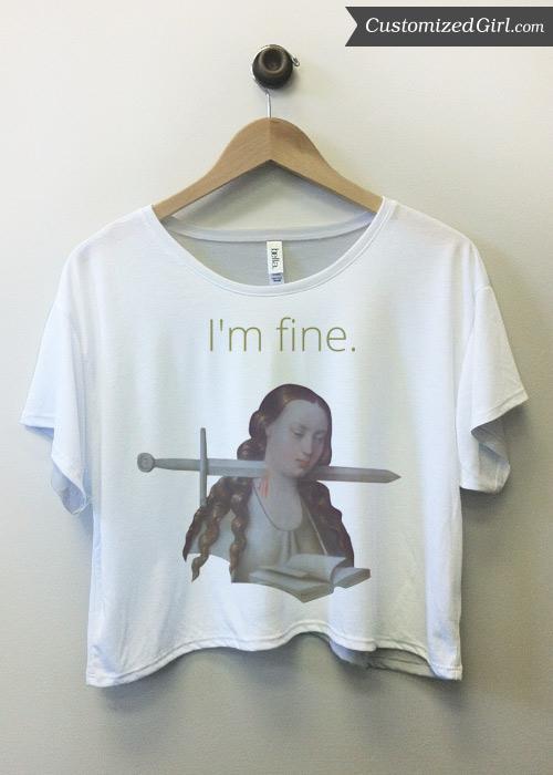 I'm Fine Crop Top