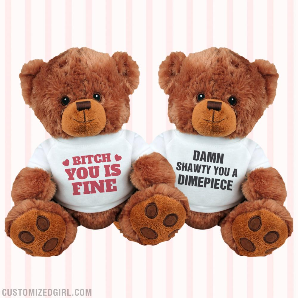 Bitch You Is Fine Valentine Bear