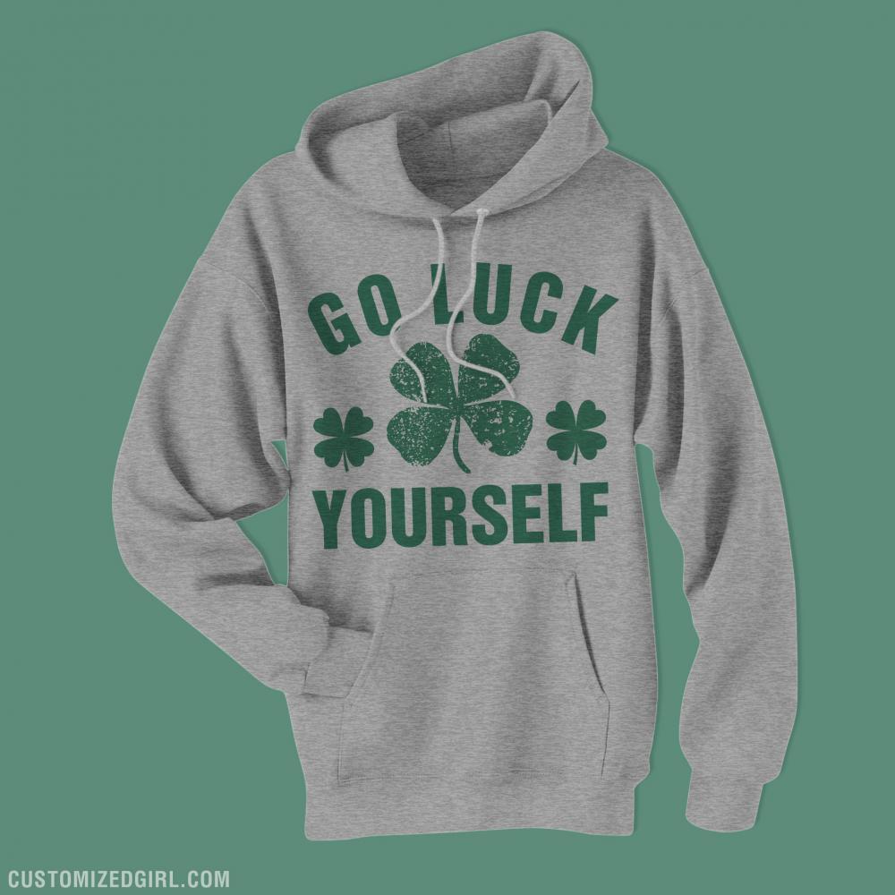 Go Luck Yourself Funny Hoodies
