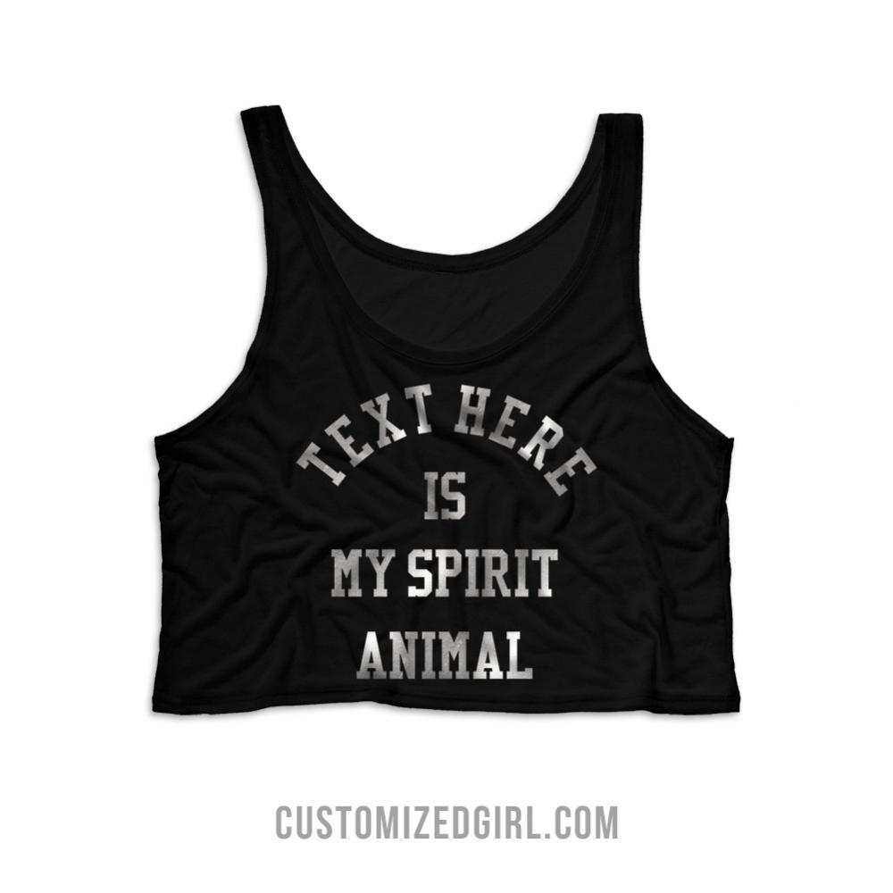 Custom Text Is My Spirit Animal