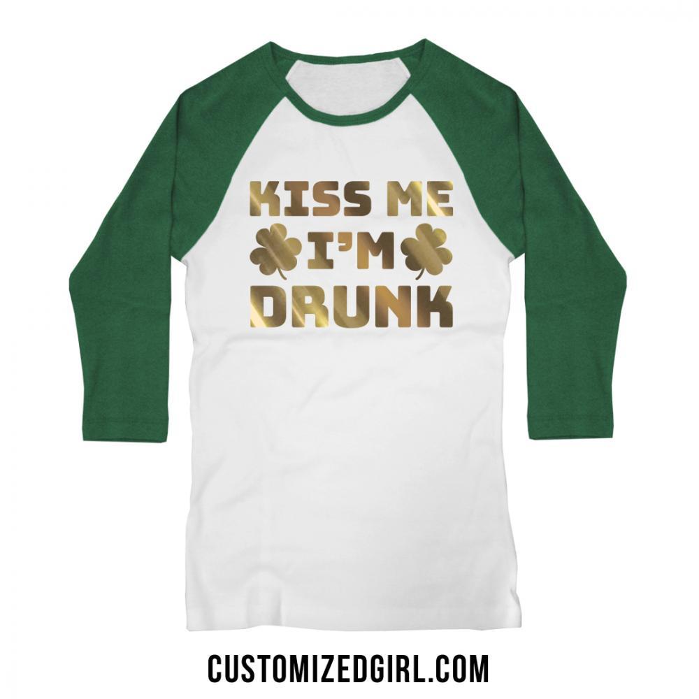 Gold Foil Kiss Me I'm Drunk Raglan