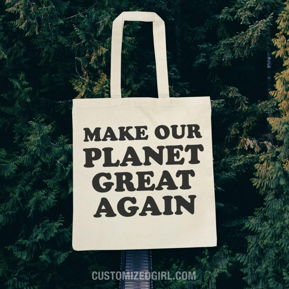 Make Our Planet Great Again Tote