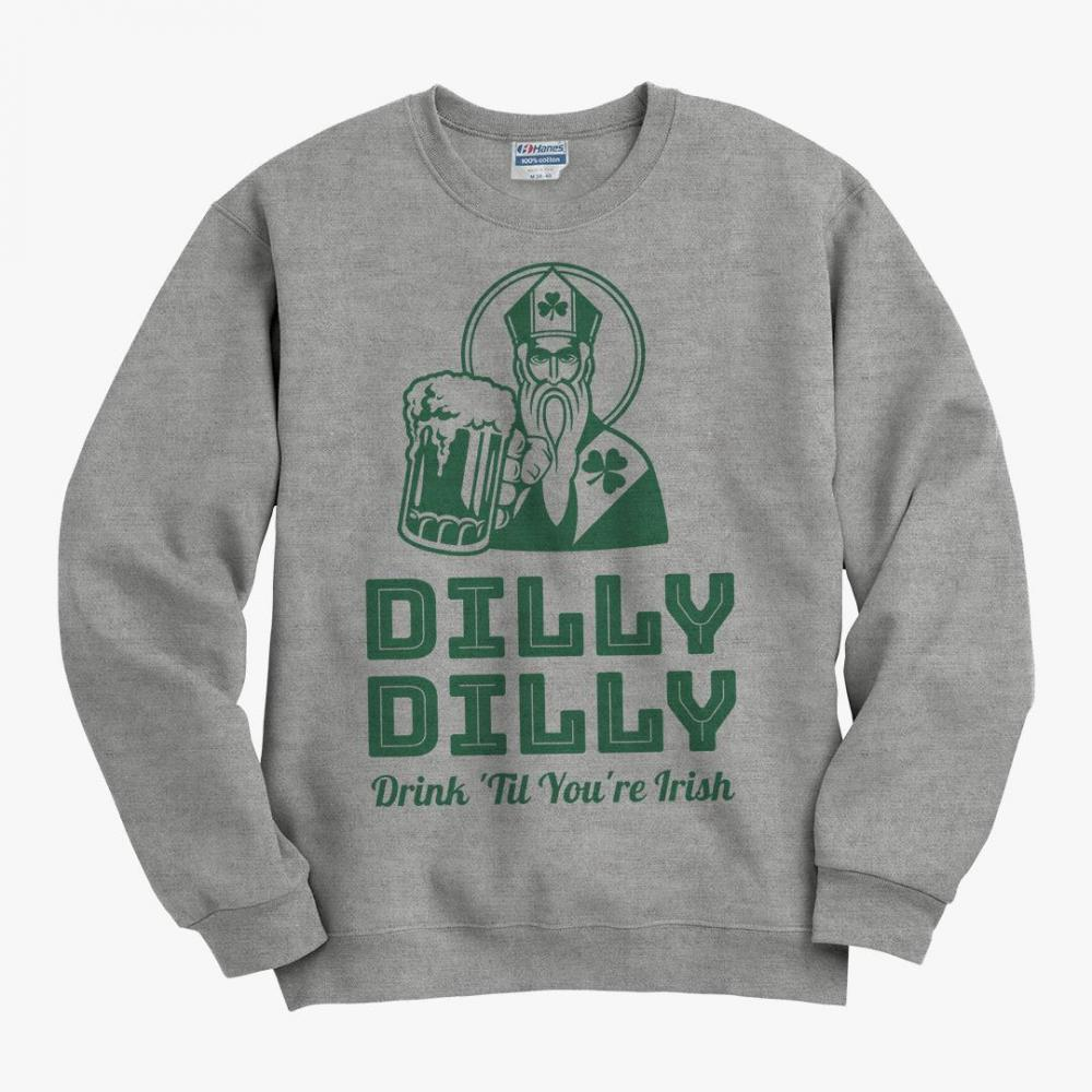 Dilly Dilly Irish Drinking St. Pat