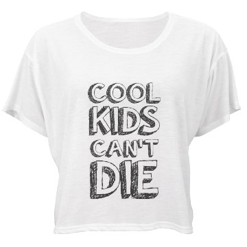 """"""" Cool Kids Can't Die"""" To"""