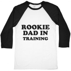 Funny Rookie Dad In Training