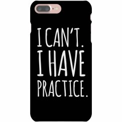 Can't, Have Practice Case