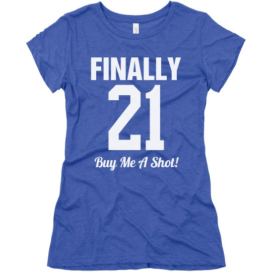 Finally 21 Birthday Girl Ladies Slim Fit Super Soft Relaxed Triblend T Shirt