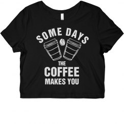 Coffee Makes You