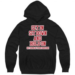 GET IN IT DOWN AND HOLD ON DEMO at own risk Hoodie