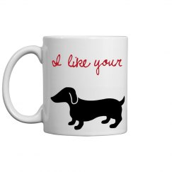 I like your Dachshund