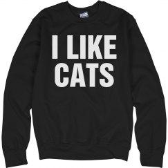 I Like Cats Sweatshirt